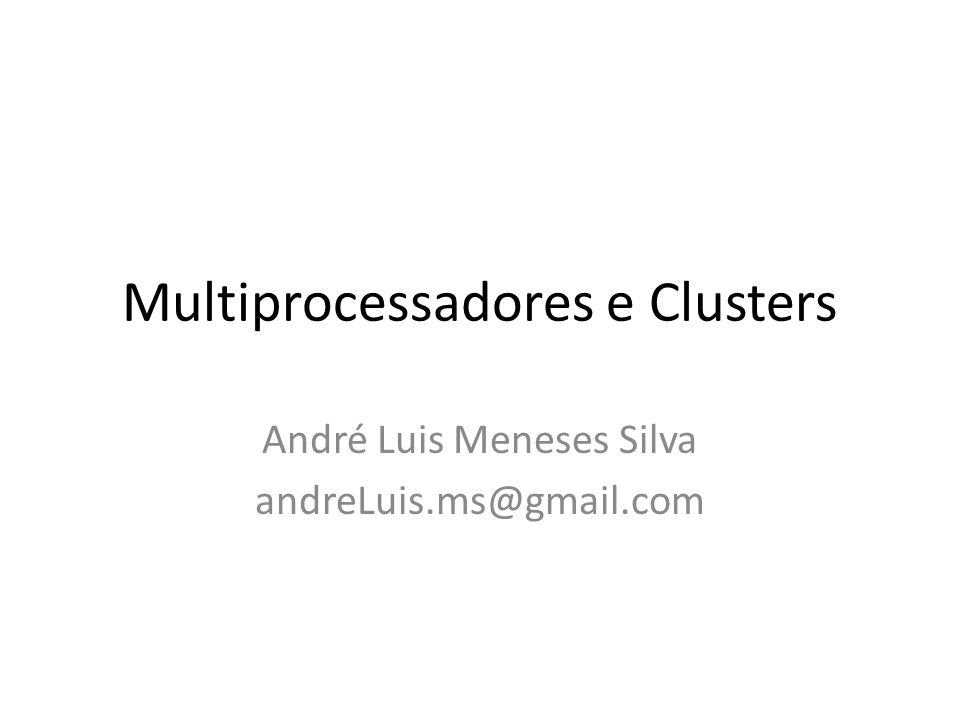 Multiprocessadores e Clusters