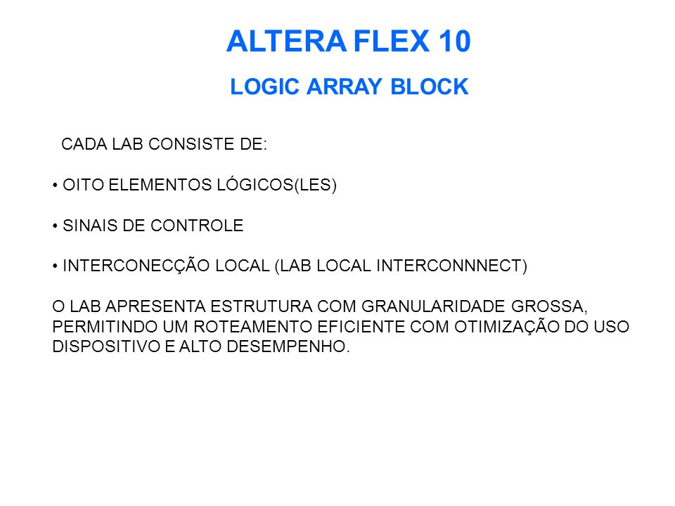 ALTERA FLEX 10 LOGIC ARRAY BLOCK CADA LAB CONSISTE DE: