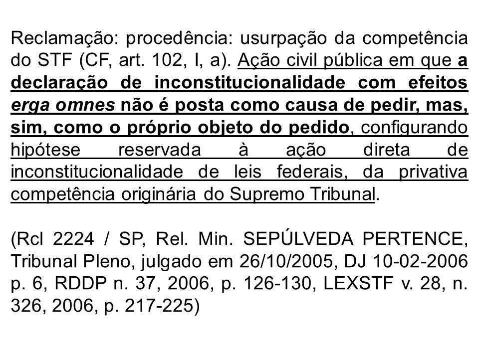 Reclamação: procedência: usurpação da competência do STF (CF, art