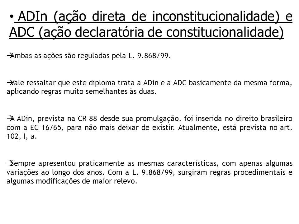 ADIn (ação direta de inconstitucionalidade) e ADC (ação declaratória de constitucionalidade)