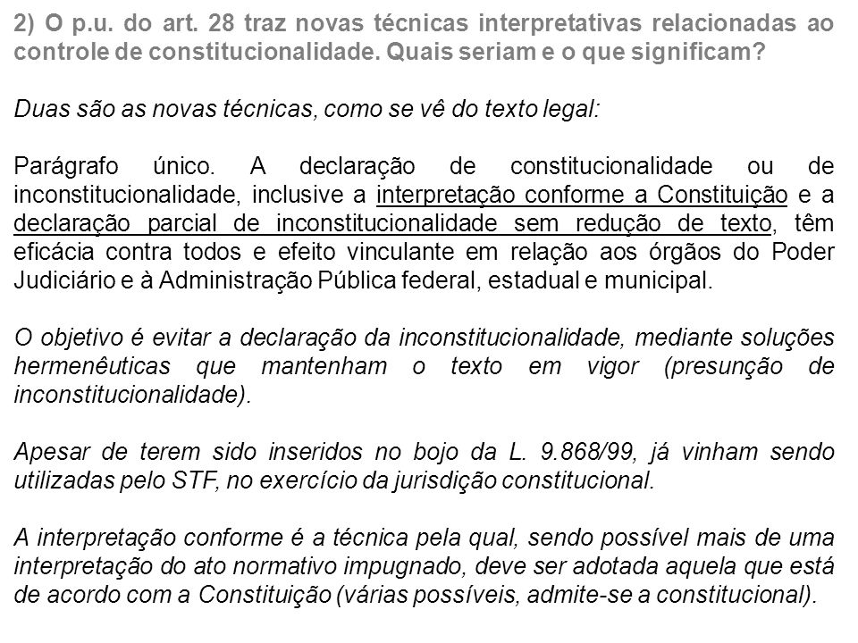 2) O p.u. do art. 28 traz novas técnicas interpretativas relacionadas ao controle de constitucionalidade. Quais seriam e o que significam