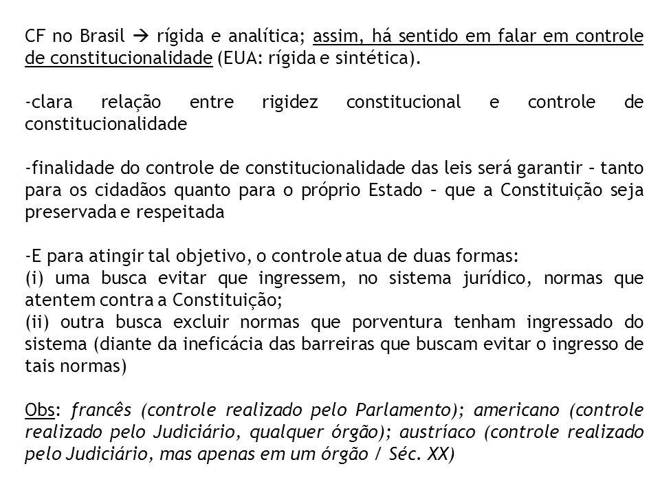 CF no Brasil  rígida e analítica; assim, há sentido em falar em controle de constitucionalidade (EUA: rígida e sintética).