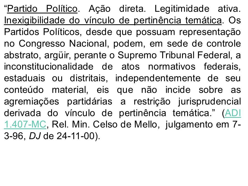 Partido Político. Ação direta. Legitimidade ativa