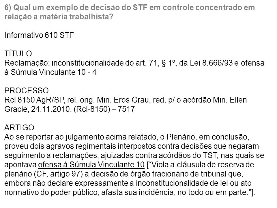 6) Qual um exemplo de decisão do STF em controle concentrado em relação a matéria trabalhista