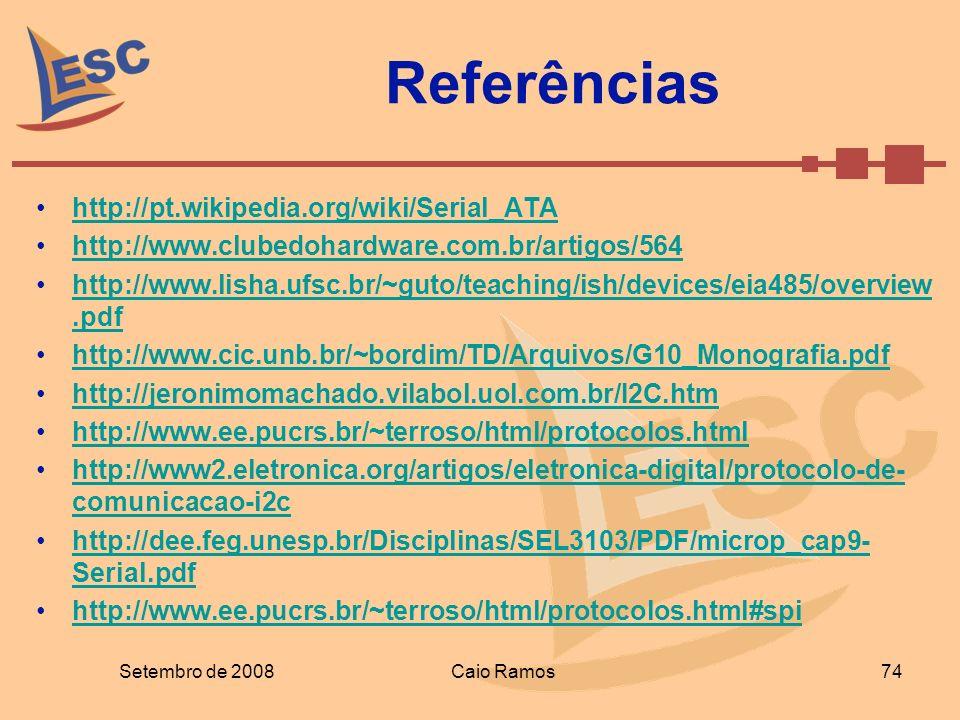 Referências http://pt.wikipedia.org/wiki/Serial_ATA