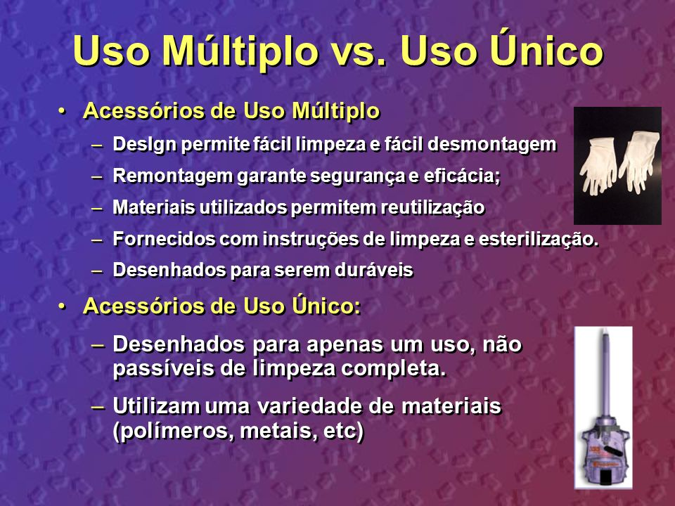 Uso Múltiplo vs. Uso Único