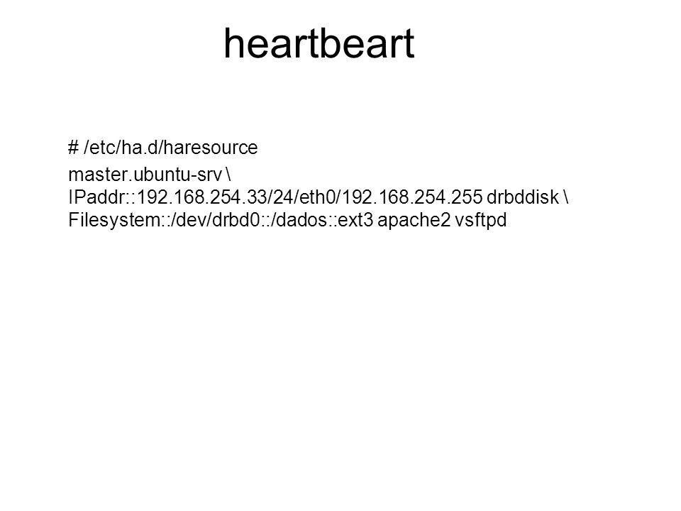 heartbeart # /etc/ha.d/haresource
