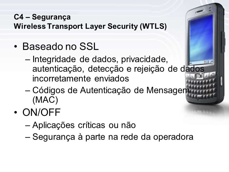 C4 – Segurança Wireless Transport Layer Security (WTLS)