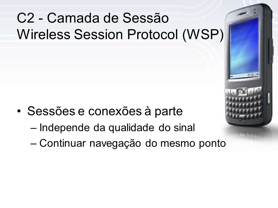 C2 - Camada de Sessão Wireless Session Protocol (WSP)