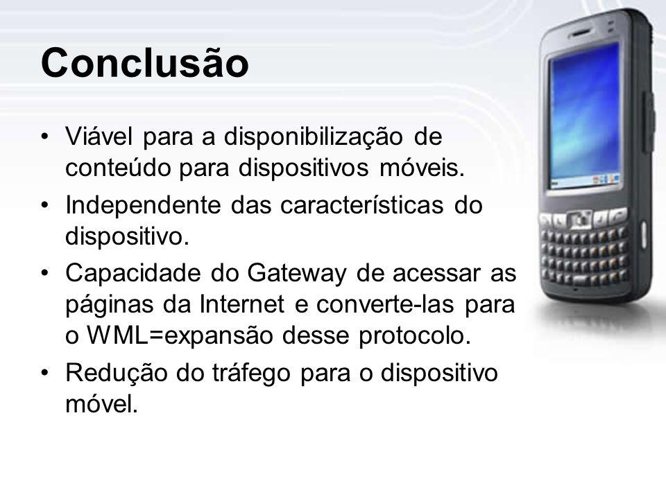 Conclusão Viável para a disponibilização de conteúdo para dispositivos móveis. Independente das características do dispositivo.