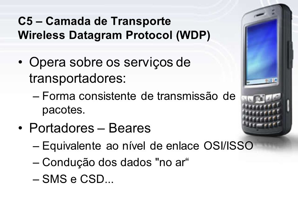 C5 – Camada de Transporte Wireless Datagram Protocol (WDP)