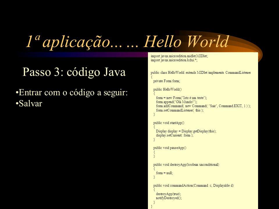 1ª aplicação... ... Hello World