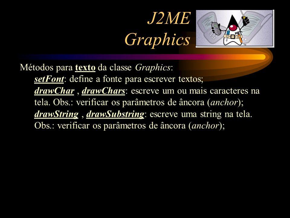 J2ME Graphics Métodos para texto da classe Graphics:
