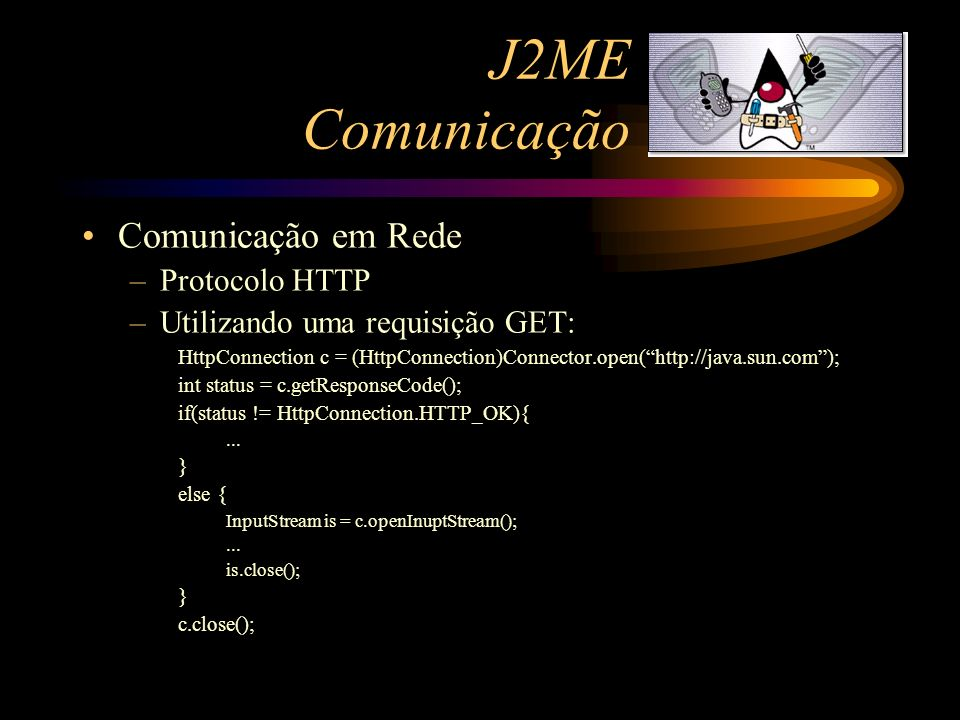 J2ME Comunicação Comunicação em Rede Protocolo HTTP
