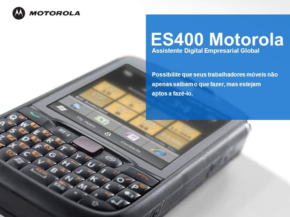 ES400 Motorola Possibilite que seus trabalhadores móveis não