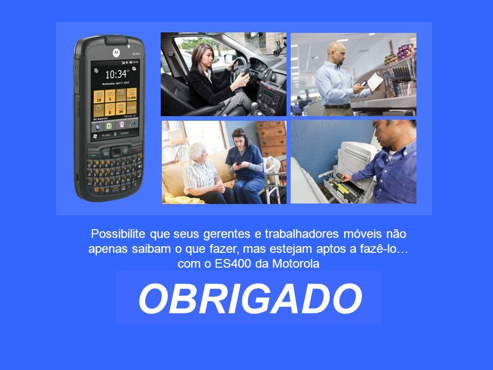 Possibilite que seus gerentes e trabalhadores móveis não apenas saibam o que fazer, mas estejam aptos a fazê-lo… com o ES400 da Motorola