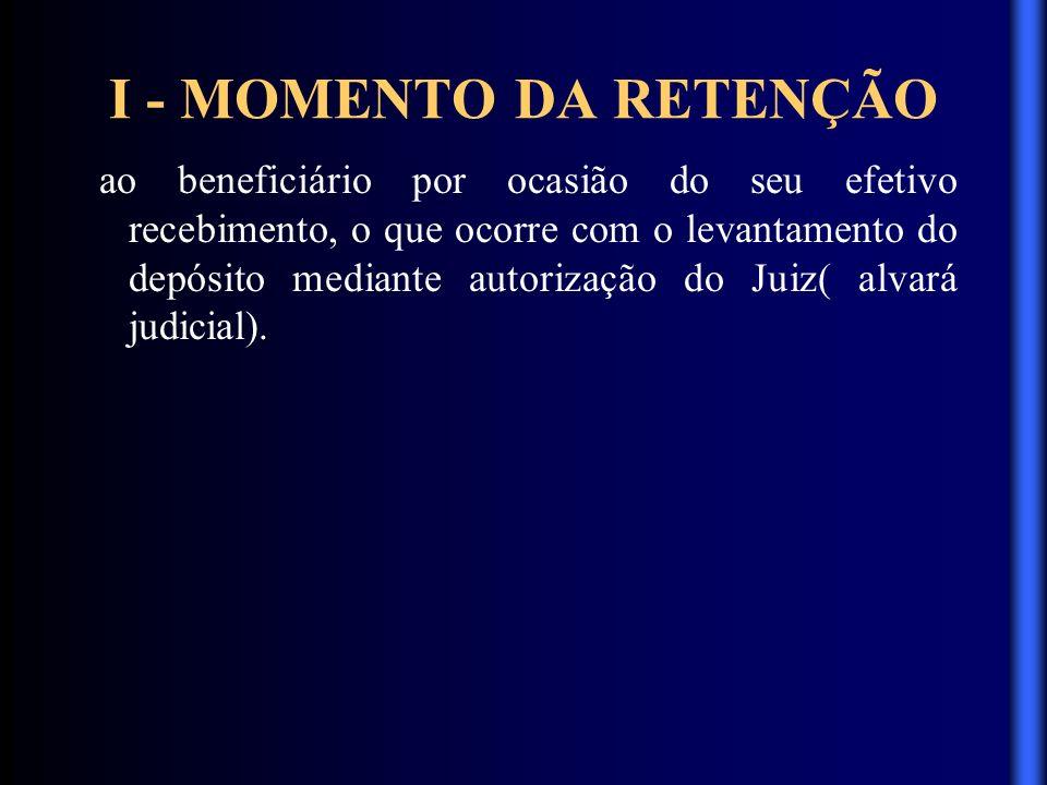 I - MOMENTO DA RETENÇÃO