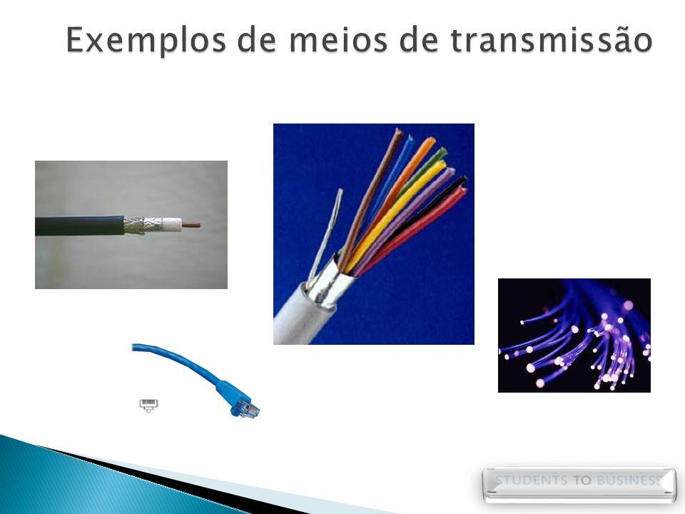 Exemplos de meios de transmissão