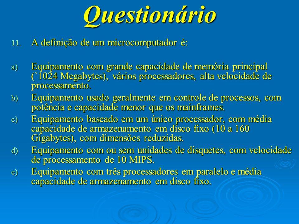 Questionário A definição de um microcomputador é: