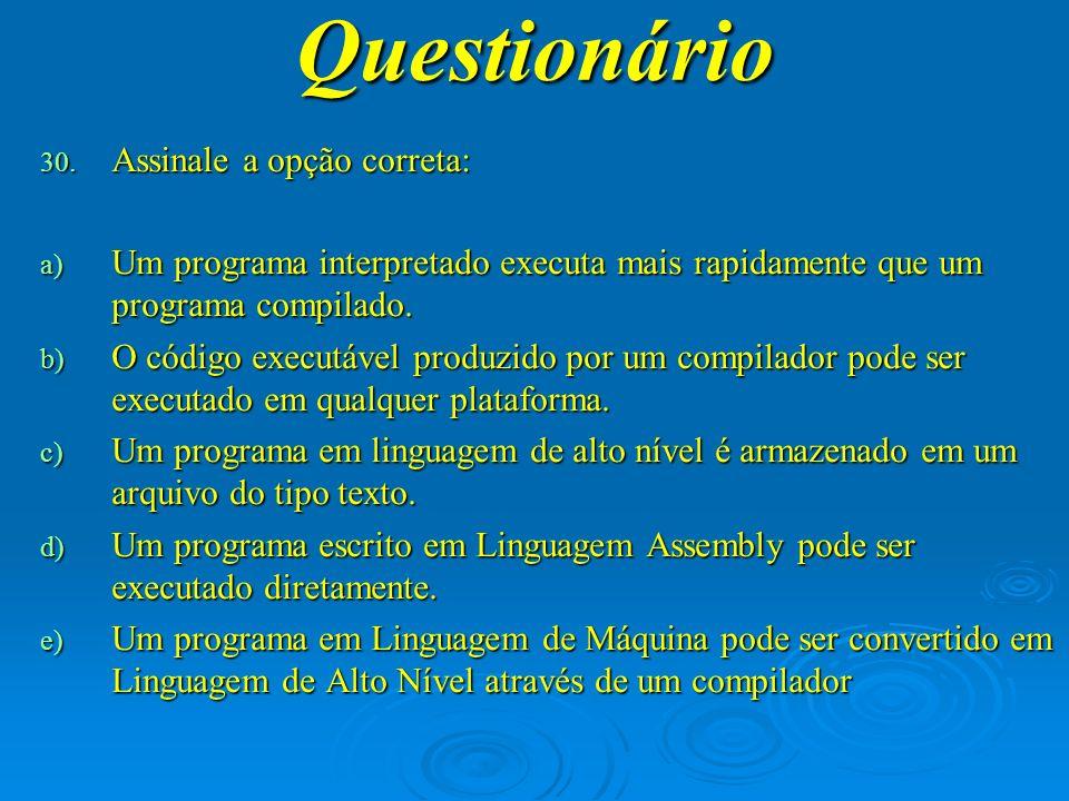 Questionário Assinale a opção correta: