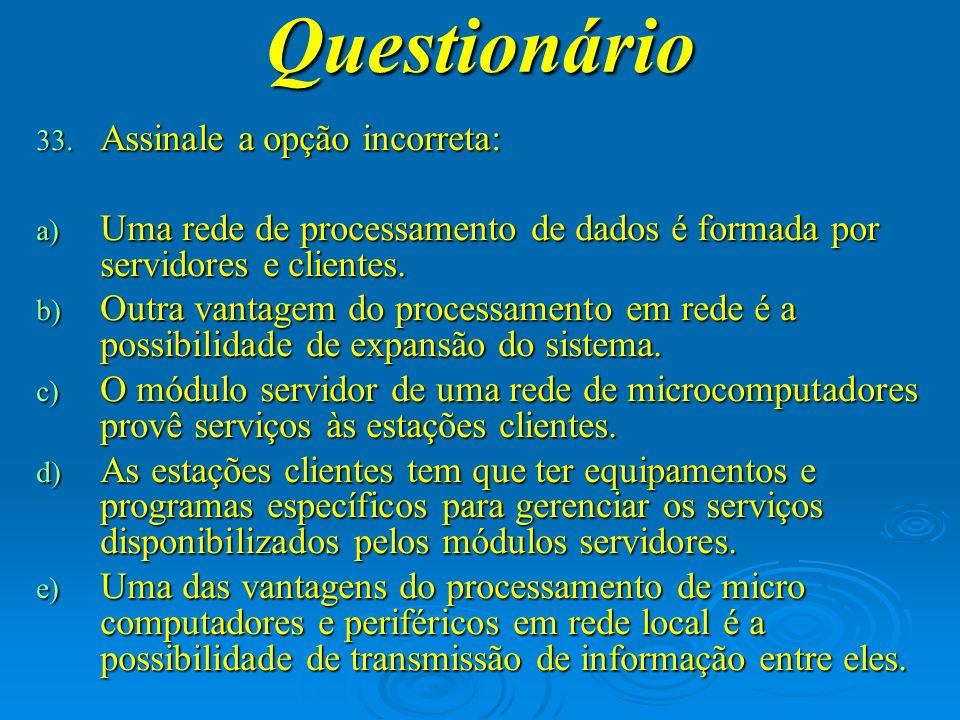 Questionário Assinale a opção incorreta: