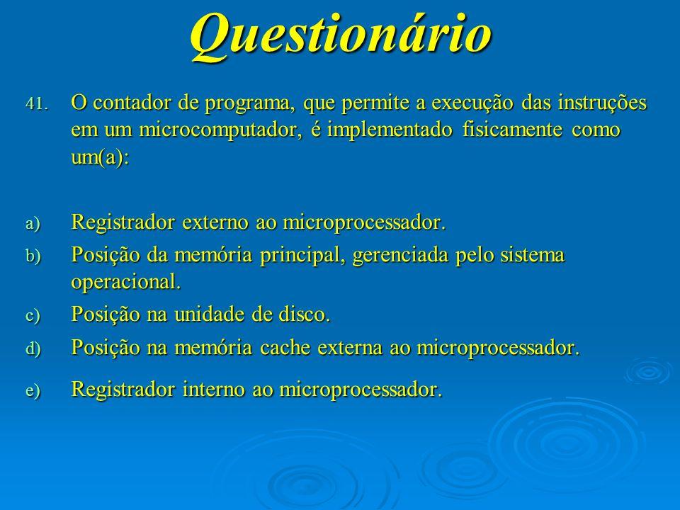 Questionário O contador de programa, que permite a execução das instruções em um microcomputador, é implementado fisicamente como um(a):