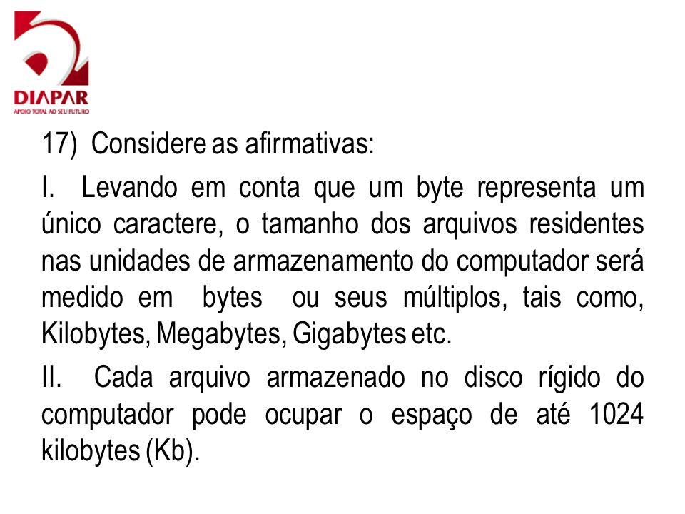 17) Considere as afirmativas: