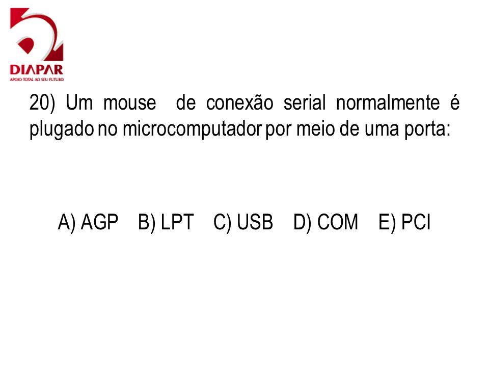 A) AGP B) LPT C) USB D) COM E) PCI