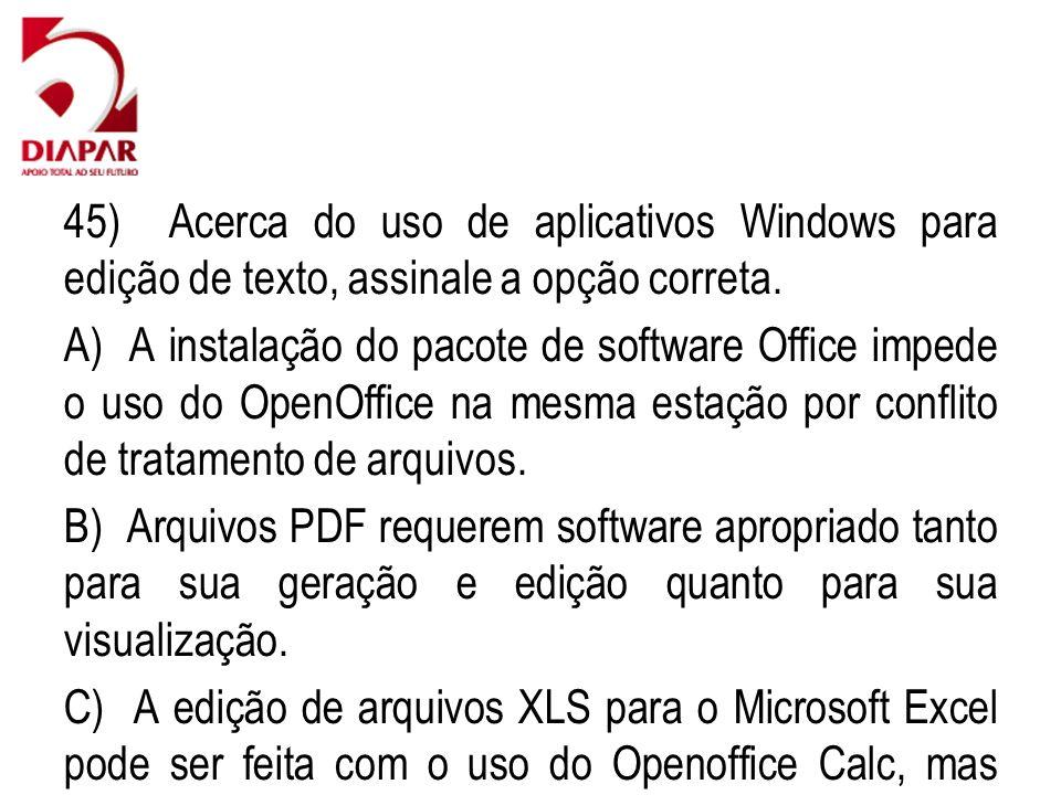 45) Acerca do uso de aplicativos Windows para edição de texto, assinale a opção correta.