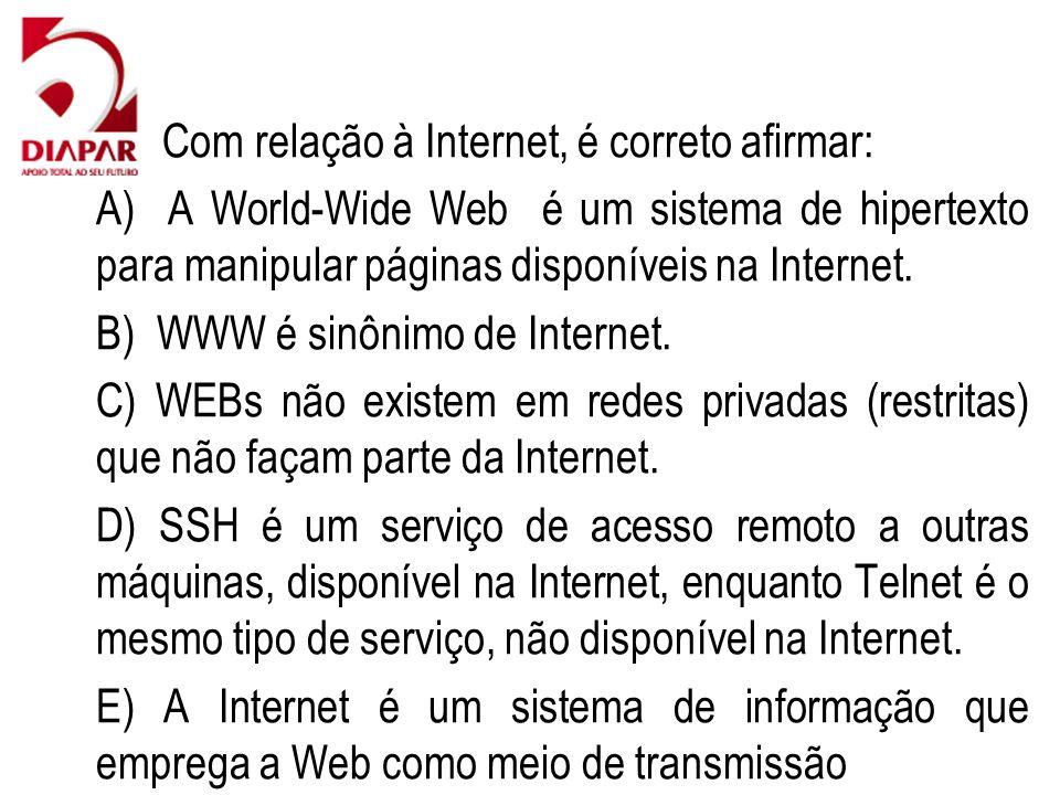 68) Com relação à Internet, é correto afirmar: