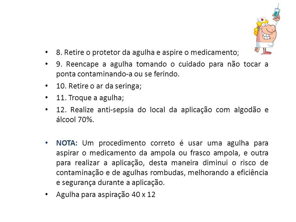 8. Retire o protetor da agulha e aspire o medicamento;