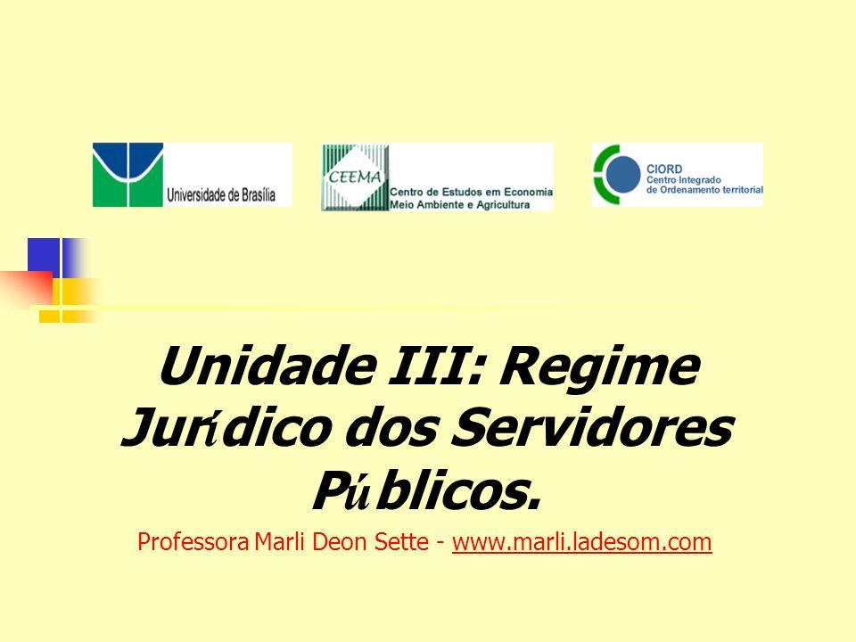 Unidade III: Regime Jurídico dos Servidores Públicos.
