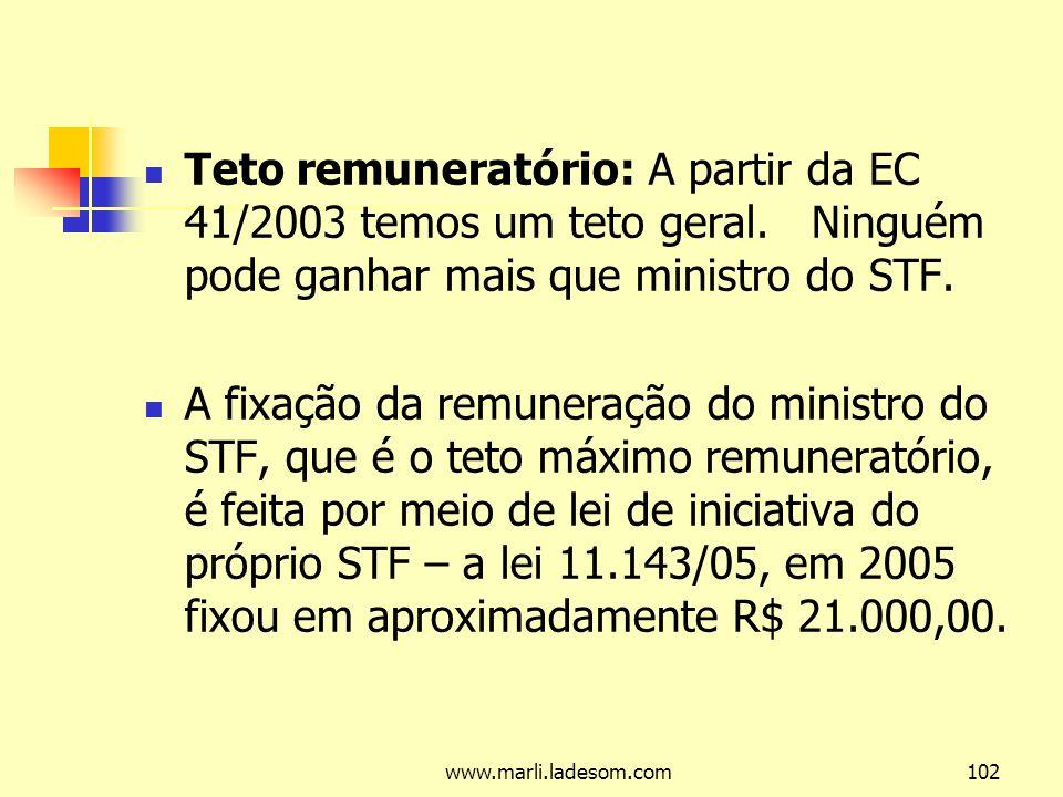 Teto remuneratório: A partir da EC 41/2003 temos um teto geral