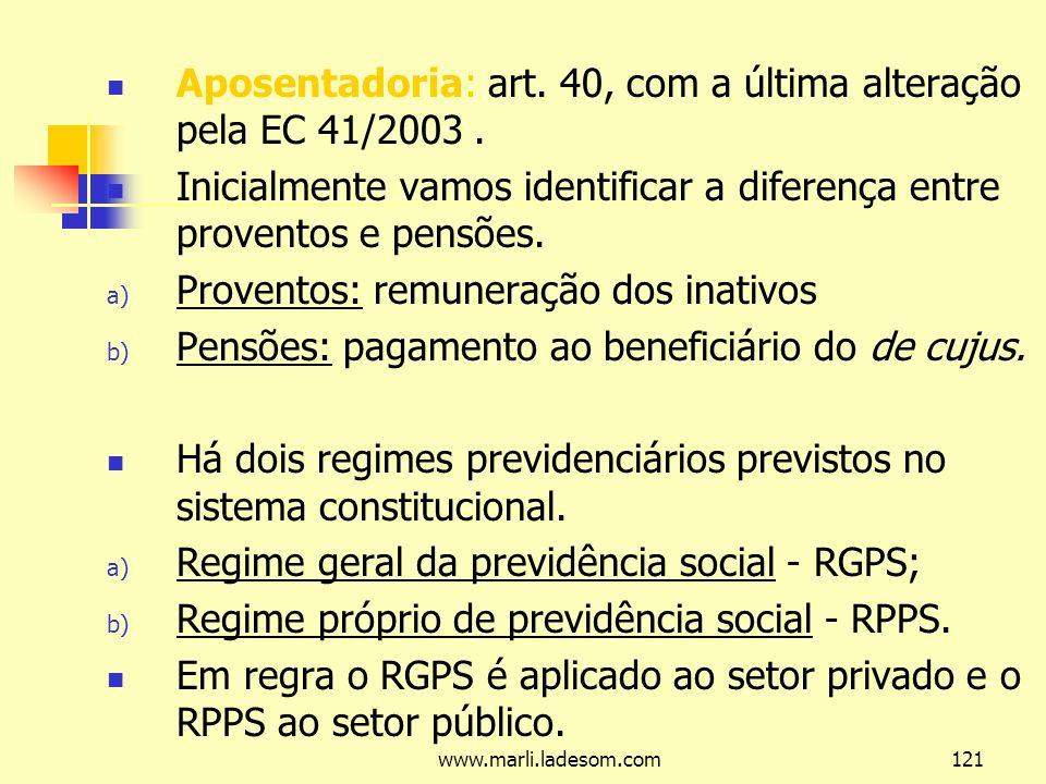 Aposentadoria: art. 40, com a última alteração pela EC 41/2003 .