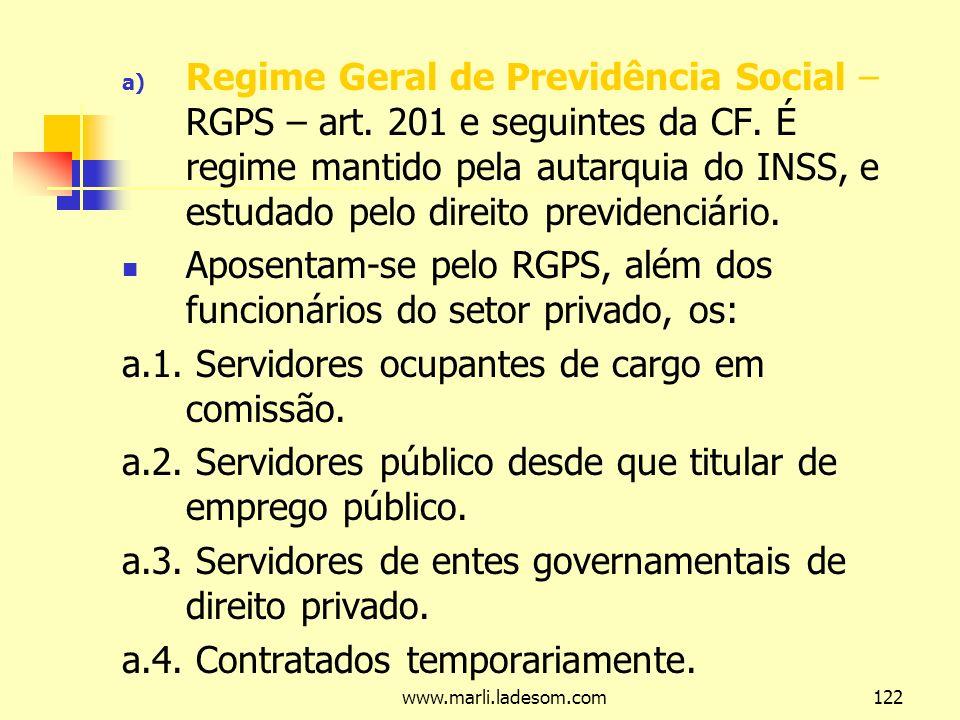 Aposentam-se pelo RGPS, além dos funcionários do setor privado, os: