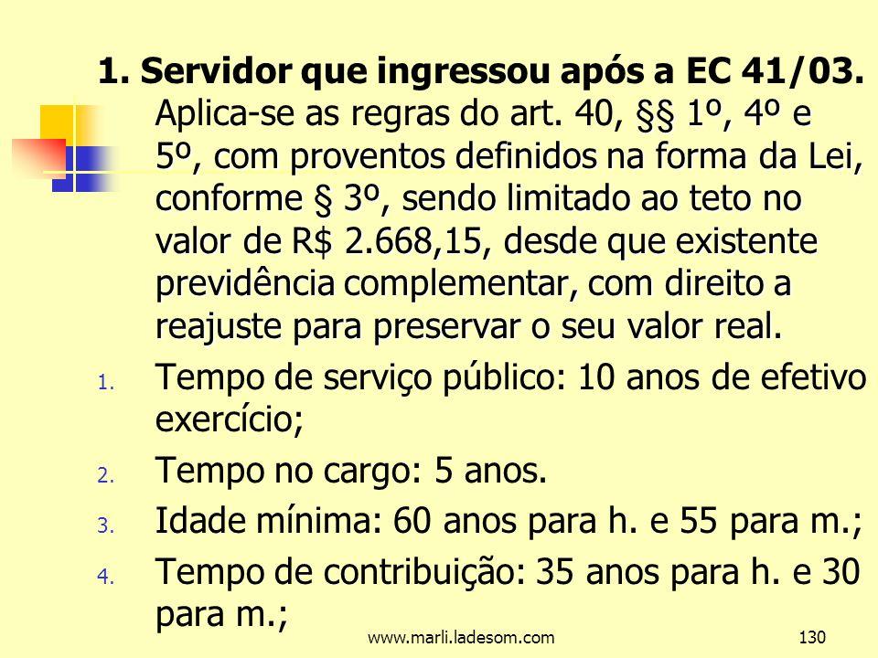 Tempo de serviço público: 10 anos de efetivo exercício;