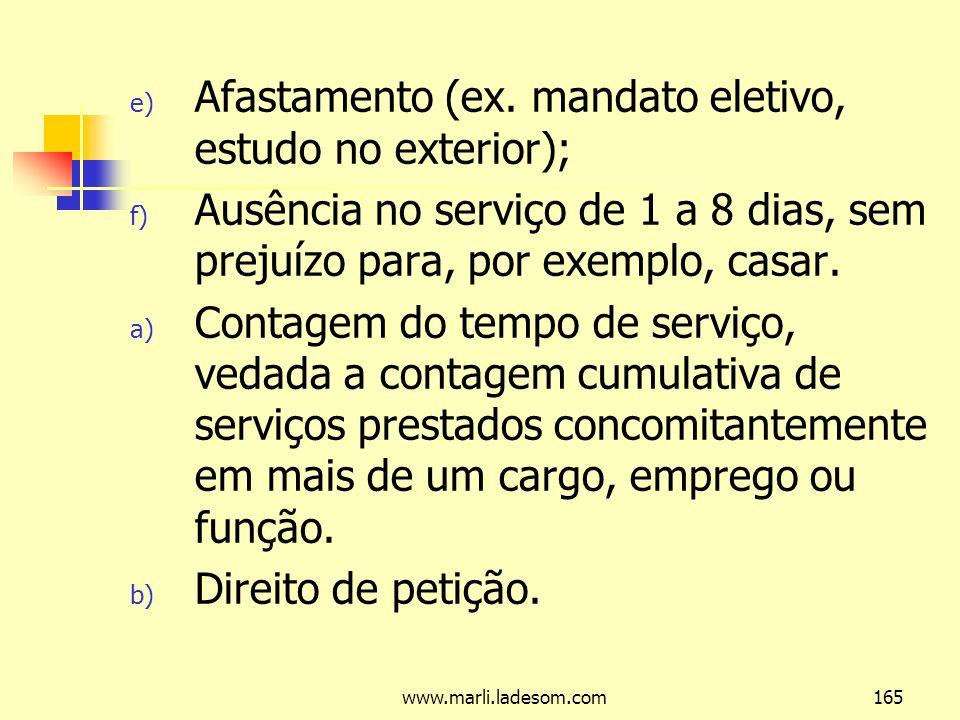 Afastamento (ex. mandato eletivo, estudo no exterior);
