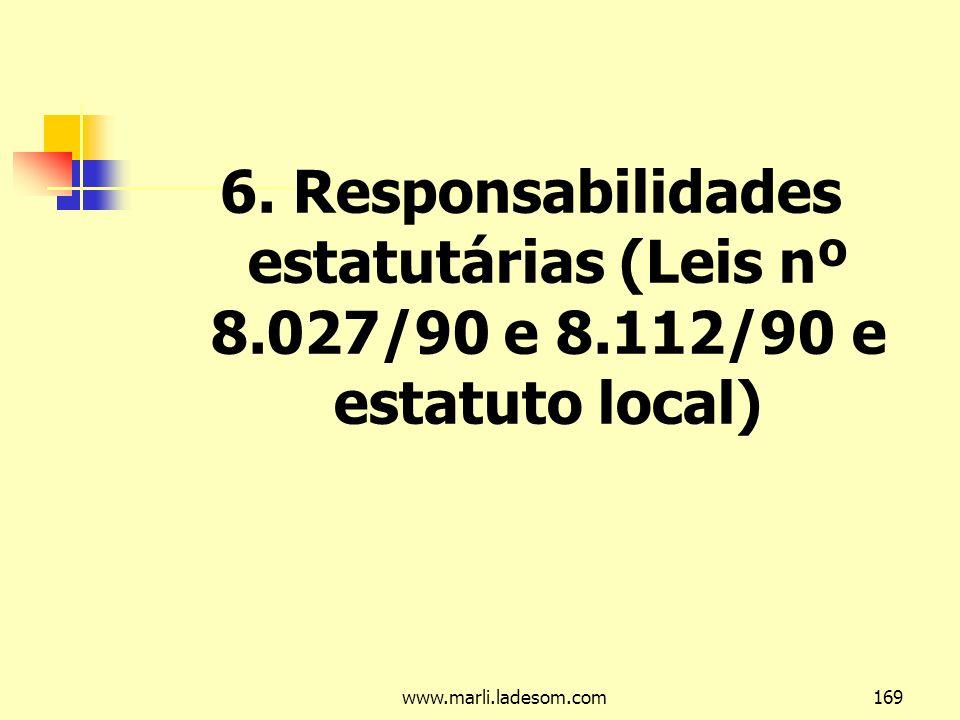6. Responsabilidades estatutárias (Leis nº 8. 027/90 e 8