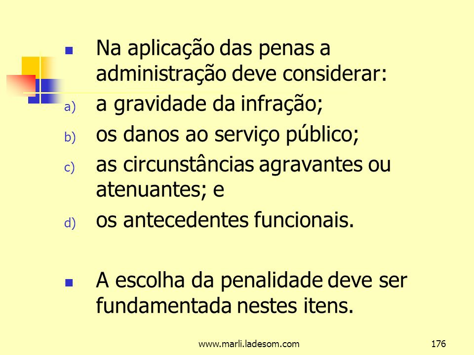 Na aplicação das penas a administração deve considerar: