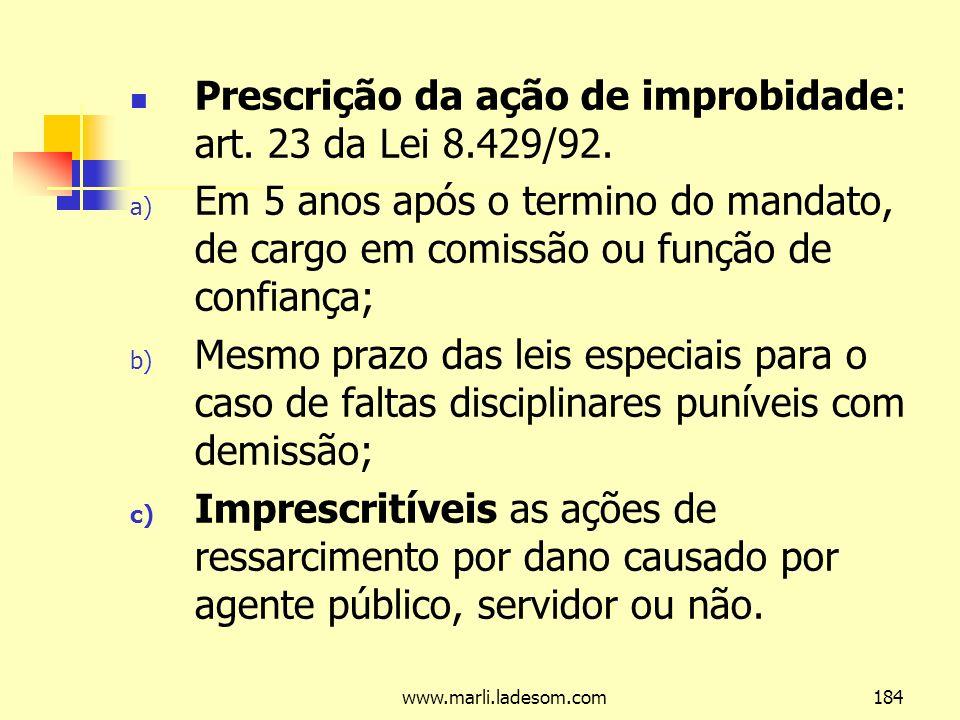 Prescrição da ação de improbidade: art. 23 da Lei 8.429/92.