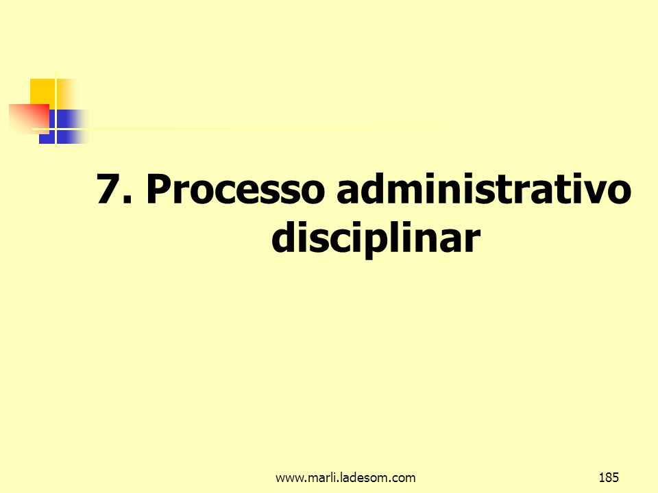 7. Processo administrativo disciplinar