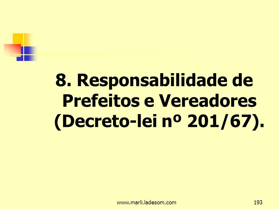 8. Responsabilidade de Prefeitos e Vereadores (Decreto-lei nº 201/67).