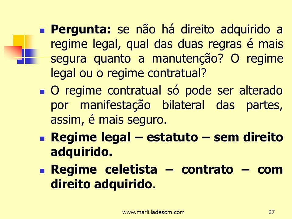 Regime legal – estatuto – sem direito adquirido.