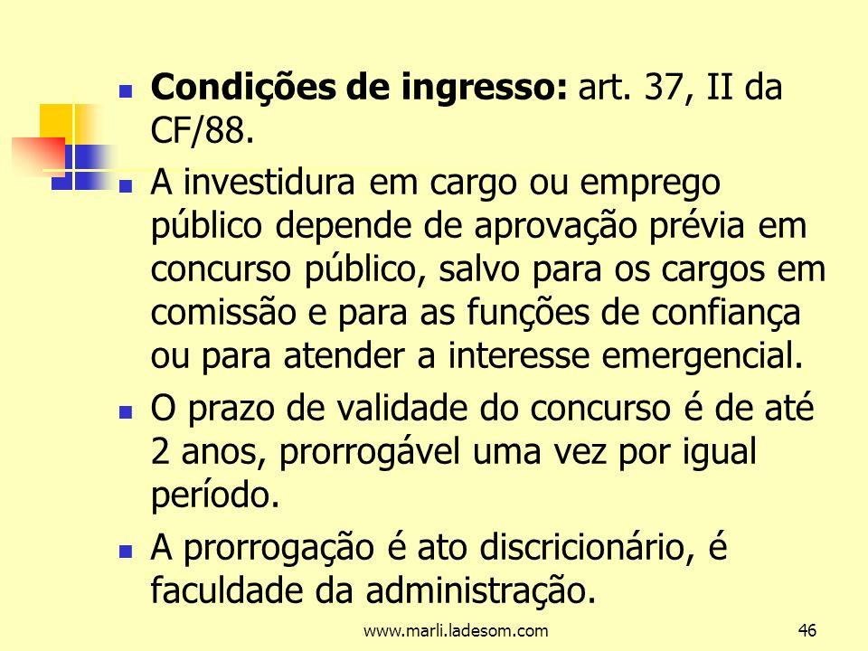 Condições de ingresso: art. 37, II da CF/88.