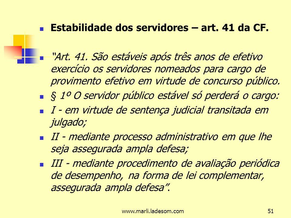 Estabilidade dos servidores – art. 41 da CF.