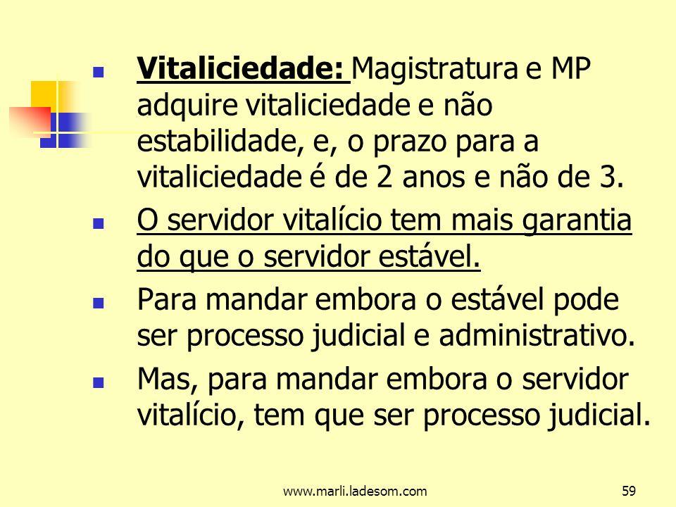 O servidor vitalício tem mais garantia do que o servidor estável.