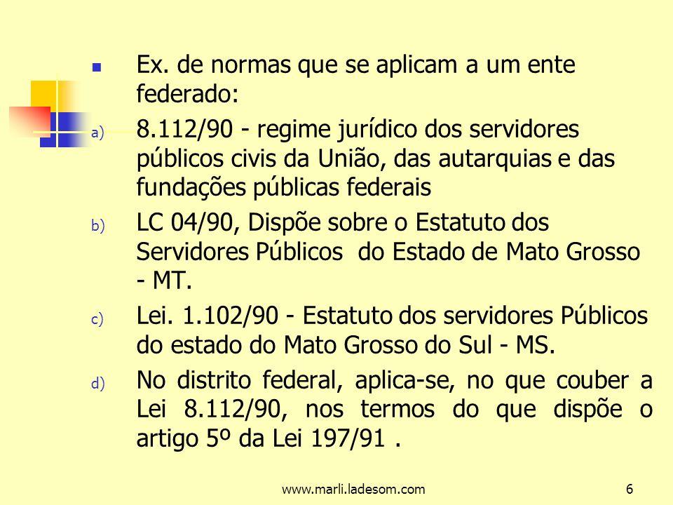 Ex. de normas que se aplicam a um ente federado: