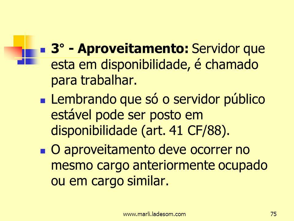 3° - Aproveitamento: Servidor que esta em disponibilidade, é chamado para trabalhar.