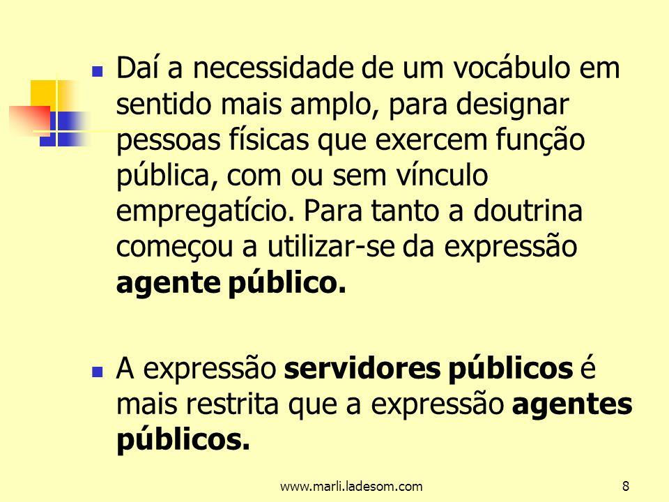 Daí a necessidade de um vocábulo em sentido mais amplo, para designar pessoas físicas que exercem função pública, com ou sem vínculo empregatício. Para tanto a doutrina começou a utilizar-se da expressão agente público.