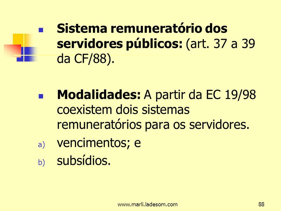 Sistema remuneratório dos servidores públicos: (art. 37 a 39 da CF/88).